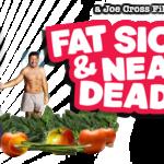 『デブで、病気で、死にそう 』Fat Sick & Nearly Dead